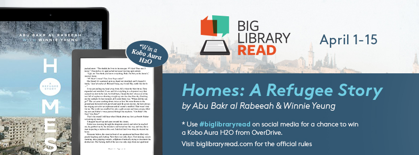 Big Library Read, April 1-15 Homes: a refugee story by Abu Baker