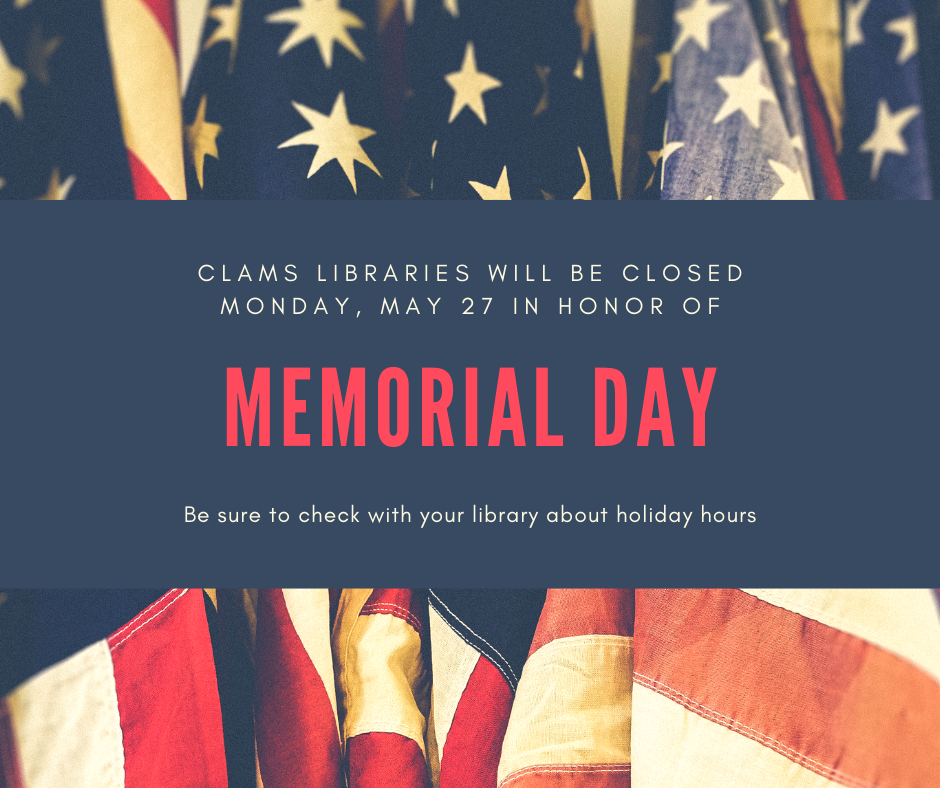 CLAMS libraries closed for Memorial Day